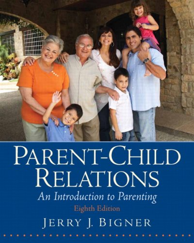 Parent-Child Relations An Introduction to Parenting 8th 2010 edition cover