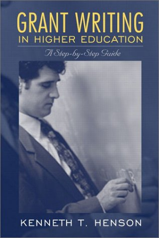 Grant Writing in Higher Education A Step-by-Step Guide  2004 edition cover