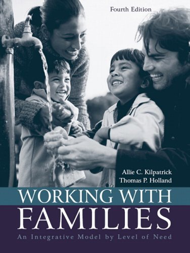 Working with Families An Integrative Model by Level of Need 4th 2006 (Revised) 9780205446193 Front Cover