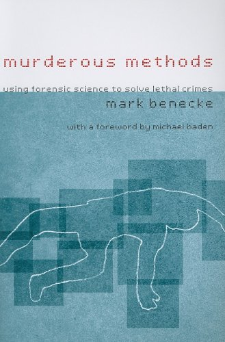 Murderous Methods Using Forensic Science to Solve Lethal Crimes  2009 9780231131193 Front Cover