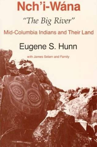 "Nch'i-W�na ""The Big River"" Mid-Columbia Indians and Their Land Reprint  9780295971193 Front Cover"