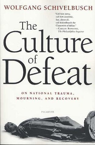 Culture of Defeat On National Trauma, Mourning, and Recovery Revised  9780312423193 Front Cover