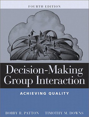 Decision-Making Group Interaction Achieving Quality 4th 2003 (Revised) 9780321049193 Front Cover