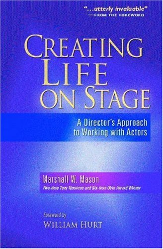 Creating Life on Stage A Director's Approach to Working with Actors  2006 edition cover