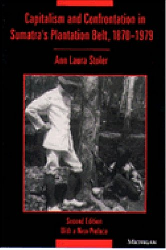 Capitalism and Confrontation in Sumatra's Plantation Belt, 1870-1979  2nd 1995 9780472082193 Front Cover