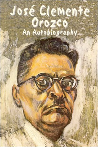 Jose Clemente Orozco An Autobiography  2001 9780486418193 Front Cover