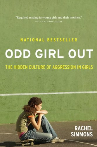 Odd Girl Out The Hidden Culture of Aggression in Girls  2011 (Revised) 9780547520193 Front Cover