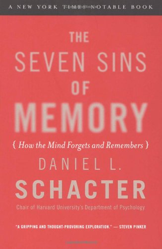 Seven Sins of Memory How the Mind Forgets and Remembers  2001 edition cover