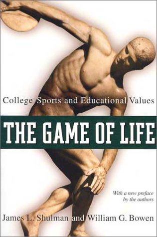 Game of Life College Sports and Educational Values  2000 (Revised) 9780691096193 Front Cover