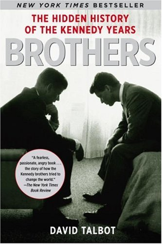 Brothers The Hidden History of the Kennedy Years N/A edition cover