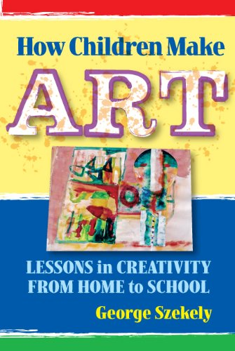 How Children Make Art Lessons in Creativity from Home to School  2006 edition cover