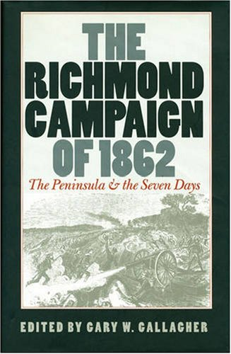 Richmond Campaign Of 1862 The Peninsula and the Seven Days  2008 edition cover