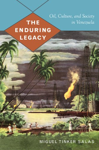 Enduring Legacy Oil, Culture, and Society in Venezuela  2009 edition cover