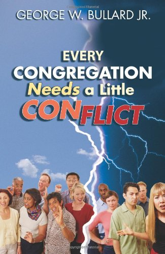Every Congregation Needs a Little Conflict   2008 edition cover