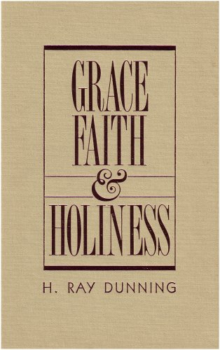 Grace, Faith and Holiness A Wesleyan Systematic Theology N/A edition cover