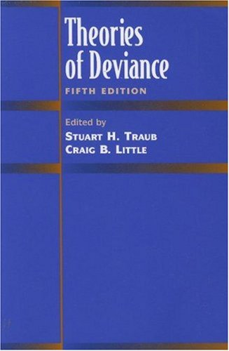 Theories of Deviance  5th 1999 (Revised) 9780875814193 Front Cover