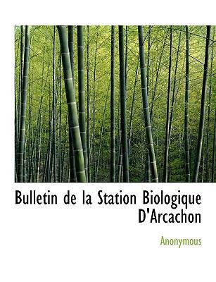 Bulletin de la Station Biologique D'Arcachon N/A 9781113924193 Front Cover