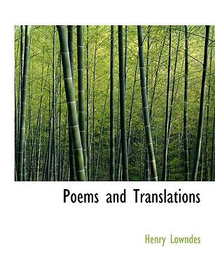 Poems and Translations N/A 9781115355193 Front Cover