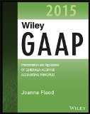 Wiley GAAP 2015 Interpretation and Application of Generally Accepted Accounting Principles 2015  2014 9781118945193 Front Cover