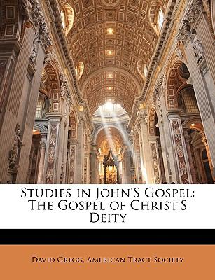 Studies in John's Gospel : The Gospel of Christ's Deity N/A edition cover