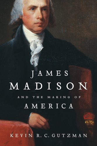 James Madison and the Making of America   2013 edition cover