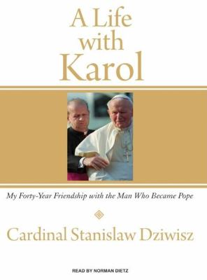 A Life with Karol: My Forty-year Friendship With the Man Who Became Pope, Library Edition  2008 9781400136193 Front Cover