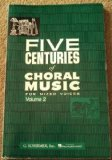 FIVE CENTURIES OF CHORAL MUSIC N/A edition cover