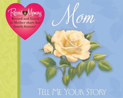 Record a Memory Mom Tell Me Your Story:   2011 edition cover