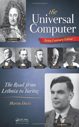 Universal Computer The Road from Leibniz to Turing  2012 edition cover