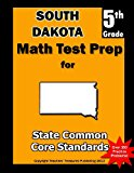 South Dakota 5th Grade Math Test Prep Common Core Learning Standards N/A 9781491213193 Front Cover