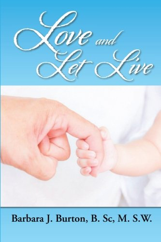 Love and Let Live   2013 9781493110193 Front Cover