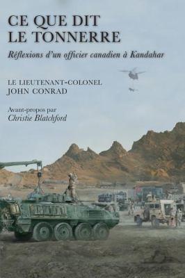 Ce Que Dit le Tonnerre Reflexions d'un Officier Canadien a Kandahar  2009 9781554884193 Front Cover