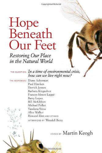 Hope Beneath Our Feet Restoring Our Place in the Natural World  2010 9781556439193 Front Cover
