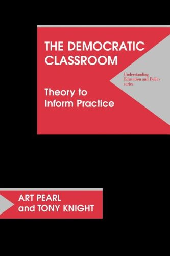 Democratic Classroom Theory to Inform Practice  1999 9781572732193 Front Cover