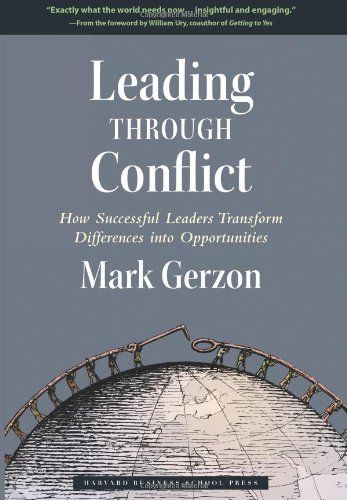 Leading Through Conflict How Successful Leaders Transform Differences into Opportunities  2006 edition cover