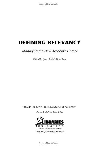 Defining Relevancy Managing the New Academic Library  2007 9781591584193 Front Cover