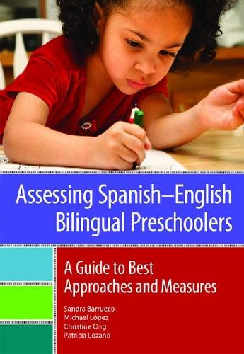 Assessing Spanish-English Bilingual Preschoolers A Guide to Best Approaches and Measures  2012 edition cover