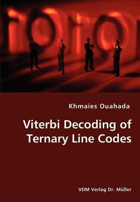 Viterbi Decoding of Ternary Line Codes N/A 9783836438193 Front Cover