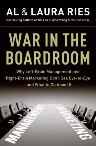 War in the Boardroom Why Left-Brain Management and Right-Brain Marketing Don't See Eye-to-Eye--And What to Do about It  2009 edition cover