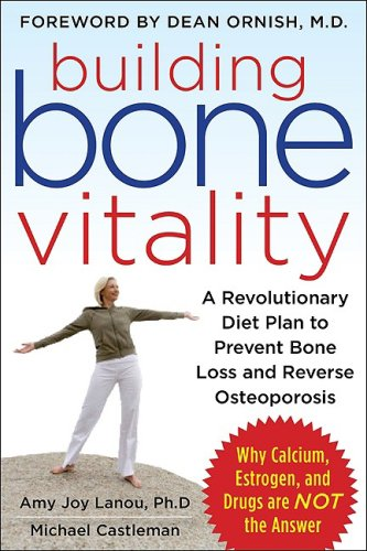 Building Bone Vitality A Revolutionary Diet Plan to Prevent Bone Loss and Reverse Osteoporosis  2009 9780071600194 Front Cover