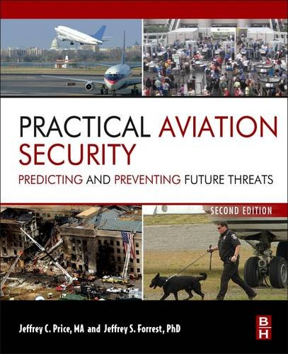Practical Aviation Security Predicting and Preventing Future Threats 2nd 2013 edition cover