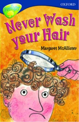 Oxford Reading Tree: Stage 14: TreeTops: More Stories A: Never Wash Your Hair (Treetops Fiction) N/A edition cover