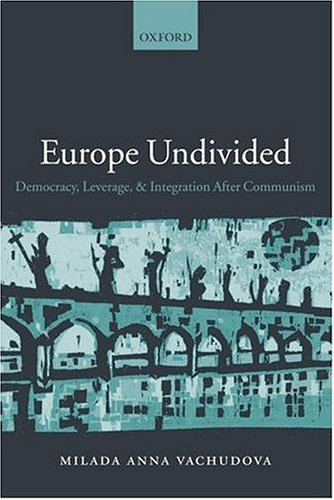 Europe Undivided Democracy, Leverage, and Integration after Communism  2004 edition cover
