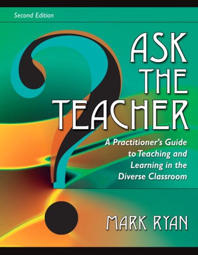 Ask the Teacher A Practitioner's Guide to Teaching and Learning in the Diverse Classroom 2nd 2008 edition cover