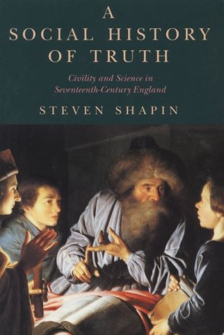 Social History of Truth Civility and Science in Seventeenth-Century England  1995 edition cover