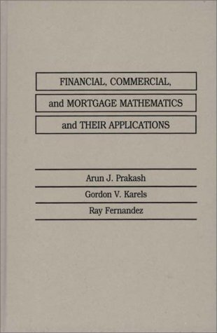 Financial, Commercial, and Mortgage Mathematics and Their Applications  N/A 9780275921194 Front Cover