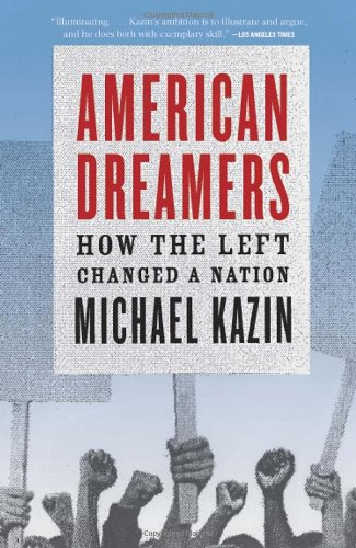 American Dreamers How the Left Changed a Nation  2012 edition cover