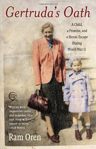 Gertruda's Oath A Child, a Promise, and a Heroic Escape During World War II N/A edition cover