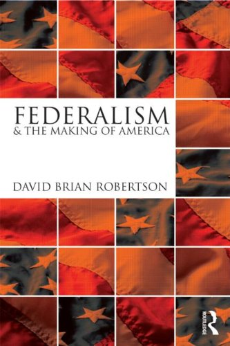 Federalism and the Making of America   2012 edition cover