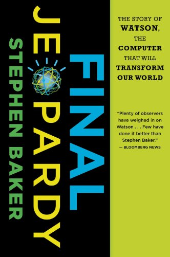 Final Jeopardy The Story of Watson, the Computer That Will Transform Our World  2011 9780547747194 Front Cover